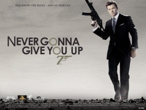 Never Gonna Give You Up Rick Astley: Agent 007, James Bond