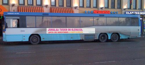 Finnish atheist bus campaign - Suomalainen uskonnottomien bussikampanja ('Jumalaa tuskin on olemassa lopeta siis murehtiminen ja nauti elämästä')