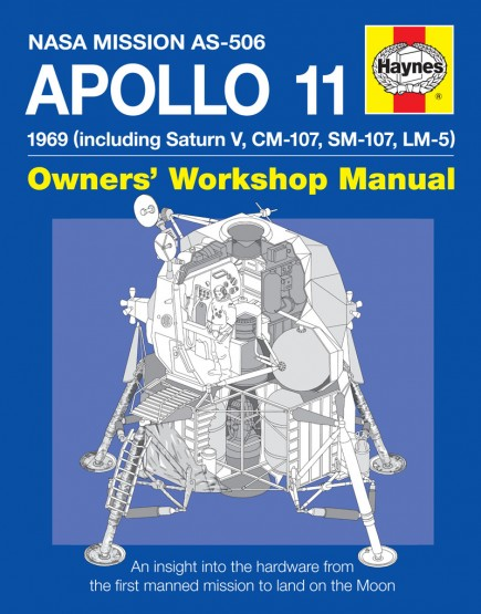 Haynes NASA Apollo 11 Owners&#039; Workshop Manual 1969 (including Saturn V, CM-107, SM-107, LM-5)