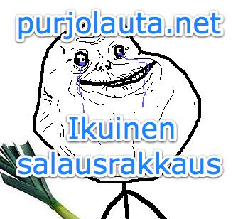 Purjolauta Forever Alone